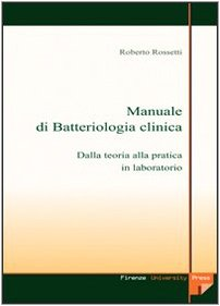 Manuale-di-batteriologia-clinica-dalla-teoria-alla-pratica-in-laboratorio-Con-CD-ROM-0